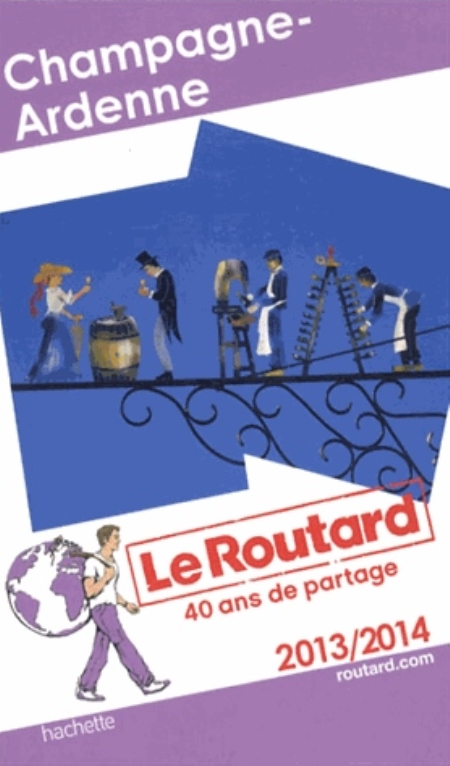 GUIDE DU ROUTARD CHAMPAGNE-ARDENNE 20132014